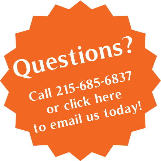Questions? Call 215-685-6837 or click here to email us today!